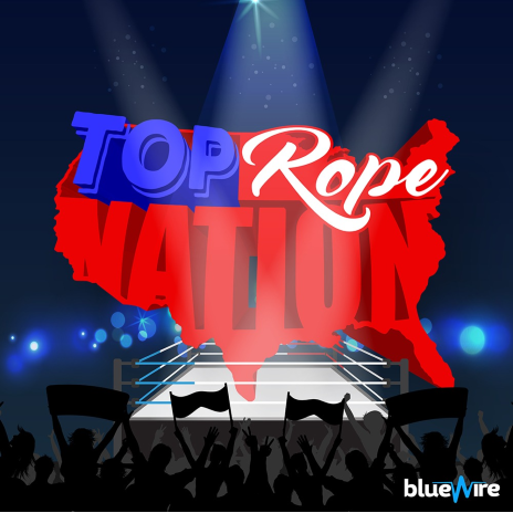 Top Rope Nation WWE AEW Podcast